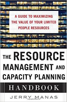 The Resource Management and Capacity Planning Handbook demystifies the complexities of resource capacity and demand management and offers clear ways for maximizing your limited resources to drive business growth and sustainability.